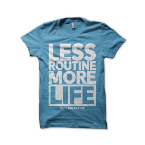 Less Routine More Life